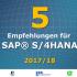 5 Empfehlungen S/4HANA 2017-2018 SAP